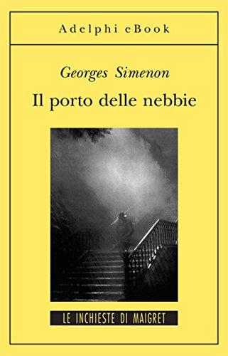 Il porto delle nebbie: Le inchieste di Maigret (5 di 75) (Le inchieste di Maigret: romanzi)