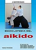 Enciclopedia del Aikido. Tomo 1º. Prog. de Cinturón Blanco, Amarillo y Naranja