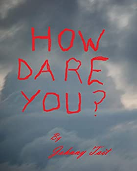 How Dare You?: A modern day Horror story
