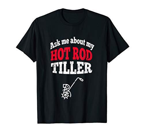 Hot Rod Tiller Rototiller Racing Motor Sports Garden Farm T-Sh
