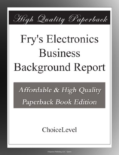Fry's Electronics Business Background Report