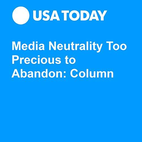Media Neutrality Too Precious to Abandon: Column audiobook cover art