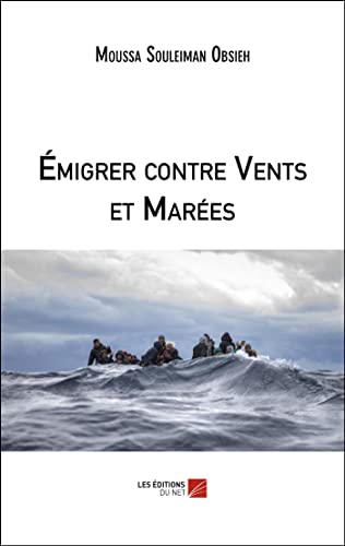 Émigrer contre Vents et Marées