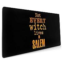40*90CM超大型 マウスパッド Not Every Witch Lives In Salem 光学式 ゲーミング ゲーム向け 防水 滑り止め 耐洗い表面 キーボード オフィス テーブル デスクマット