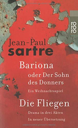 Bariona oder Der Sohn des Donners / Die Fliegen: Ein Weihnachtsspiel / Drama in drei Akten