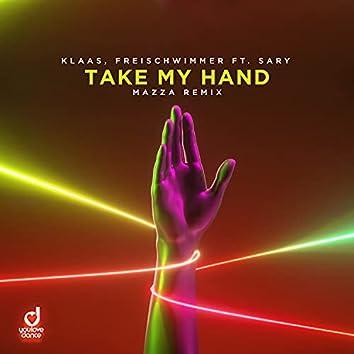 Take My Hand (Mazza Remix)
