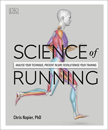 Science of Running: Analyse your Technique, Prevent Injury, Revolutionize your Training (English Edition)