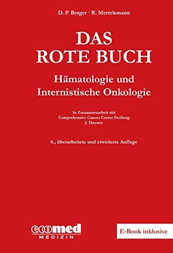 Das Rote Buch: Hämatologie und Internistische Onkologie: Hmatologie und Internistische Onkologie