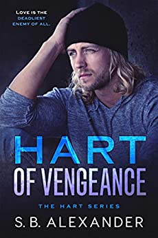 Hart of Vengeance: A Second Chance Romance (The Hart Series Book 2) by [S.B. Alexander]