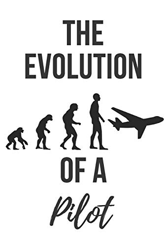The evolution of a pilot | Notebook: Pilot gifts for pilots and aeroplane lovers | Lined notebook/journal