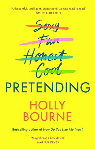 Pretending: The brilliant new adult novel from Holly Bourne. Why be yourself when you can be perfect? (English Edition)