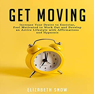 Get Moving     Increase Your Desire to Exercise, Feel Motivated to Work Out and Develop an Active Lifestyle with Affirmations and Hypnosis              Auteur(s):                                                                                                                                 Elizabeth Snow                               Narrateur(s):                                                                                                                                 Jason Kappus                      Durée: 35 min     Pas de évaluations     Au global 0,0