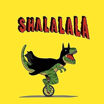 Shalalala