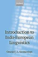 Introduction to Indo-European Linguistics (Oxford Linguistics)