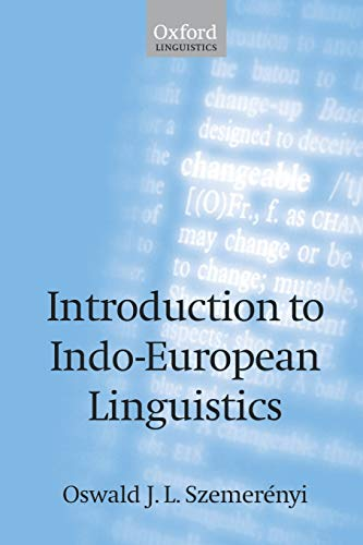 Introduction to Indo-European Linguistics: Translated from Einführung in die vergleichende Sprachwissenschaft 4th edition, 1991, with additional notes and references (Oxford Linguistics)