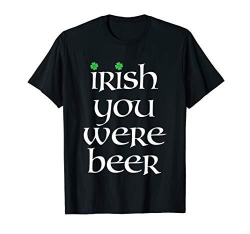 Leprechaun Saint Patricks Day Ireland Irish You Were Beer T-Shirt