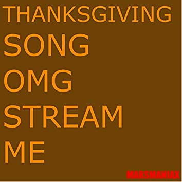Thanksgiving Song OMG Stream Me