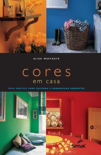 Cores em casa: Guia prático para decorar e harmonizar ambientes