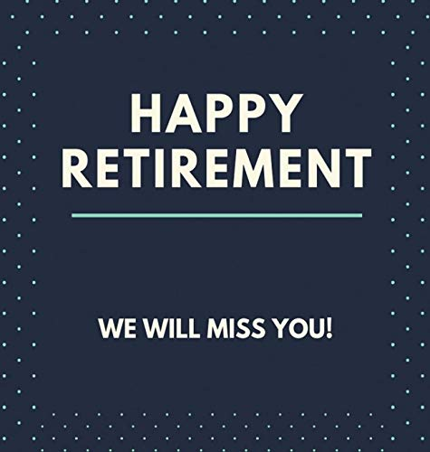 Happy Retirement Guest Book (Hardcover): Guestbook for retirement, message book, memory book, keepsake, retirment book to sign