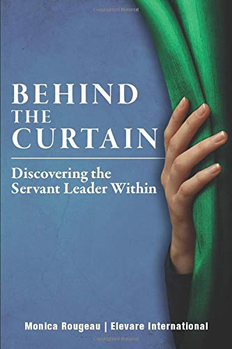 Behind The Curtain: Discovering the Servant Leader Within