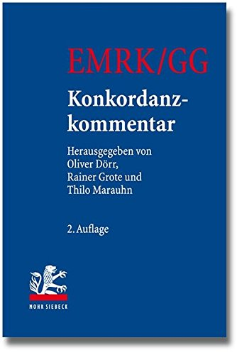 EMRK/GG: Konkordanzkommentar zum europäischen und deutschen Grundrechtsschutz: Konkordanzkommentar Zum Europaischen Und Deutschen Grundrechtsschutz