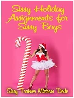 Sissy Holiday Assignments for Sissy Boys (Sissy Boy Feminization Training) by Mistress Dede (2014-12-19)