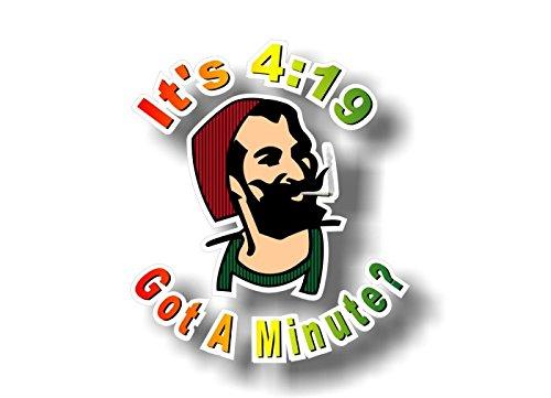 "Street Legal Decals It's 4:19 Got a Minute? 6"" Vinyl Decal Marijuana 420 Pot Leaf Weed Grinder Bong Accessories Vinyl Sticker"