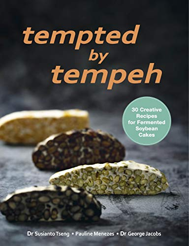 Tempted by Tempeh: 30 Creative Recipes for Fermented Soybean Cakes Front Cover