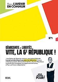 Les Cahiers de l'Avenir en commun - numéro 1 Démocratie et 6e République ! par Jean-Luc Mélenchon