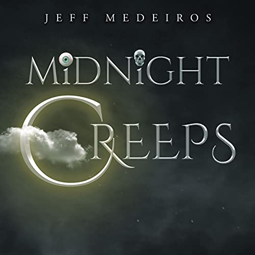 The Midnight Creeps Audiobook By Jeff Medeiros cover art