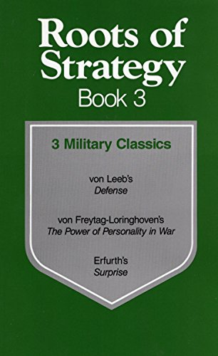 Von Freytag-Loringhoven, H: Roots of Strategy: Book 3: 3 Military Classics