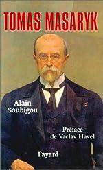 Thomas Masaryk d'Alain Soubigou
