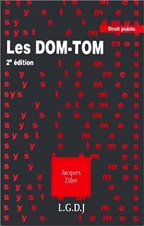 Les Dom-Tom: Départements/régions d'Outre-Mer, territoires et collectivités territoriales d'Outre-mer