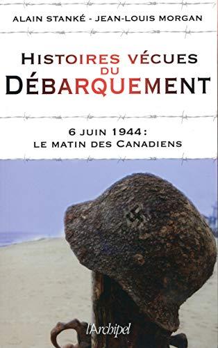 Histoires vécues du débarquement - 6 juin 1944 : Le matin des Canadiens