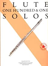 One hundred and one solos for the flute: An outstanding collection of music for flute covering a wide range of popular and light classical music