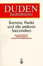 Komma, Punkt Und Alle Anderen Satzzeic (Duden Taschenbucher) (German Edition)
