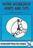 Home Workshop Hints and Tips: 26 (Workshop Practice)
