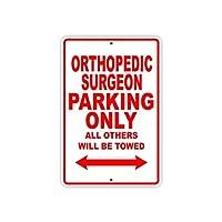 なまけ者雑貨屋 Orthopedic Surgeon Parking Only 金属板ブリキ看板注意サイン情報サイン金属安全サイン警告サイン表示パネル 駐車標識 道路標識