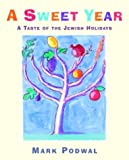 A Sweet Year: A Taste of the Jewish Holidays