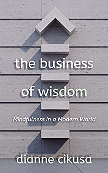 [Dianne Cikusa]のThe Business of Wisdom (Pure Mind Book 6) (English Edition)