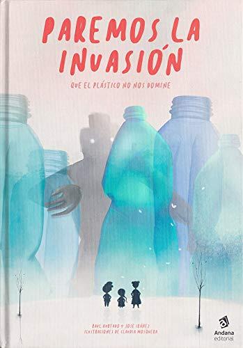Paremos La Invasión: Que el plástico no nos domine: 4 (Álbum informativo)