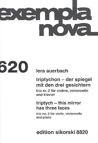 Auerbach, Lera: Triptychon - Der Spiegel mit den drei Gesichtern : für Violine, Violoncello und Klavier Stimmen