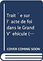 Trait´e sur l'acte de foi dans le Grand V'ehicule (The Izutsu Library Series on Oriental Philosophy 2)
