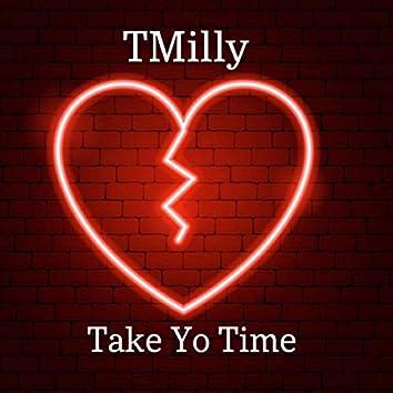 Take Yo Time