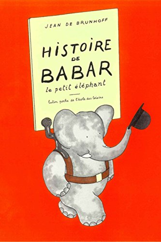 Histoire de Babar, le petit éléphant (French Edition)