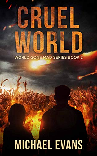 Cruel World: A Post-Apocalyptic EMP Survival Thriller (World Gone Mad Book 2) (English Edition)