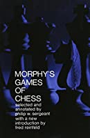 Morphy's Games of Chess (Dover Chess)