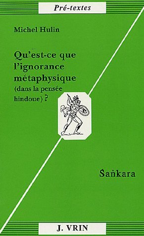 Qu'est-ce que l'ignorance métaphysique (dans la pensée hindoue)? Sankara