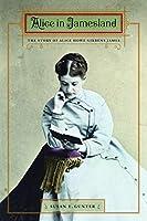 Alice in Jamesland: The Story of Alice Howe Gibbens James
