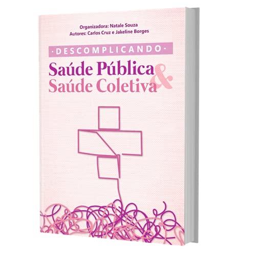 Livro Descomplicando a Saúde Pública e Saúde Coletiva